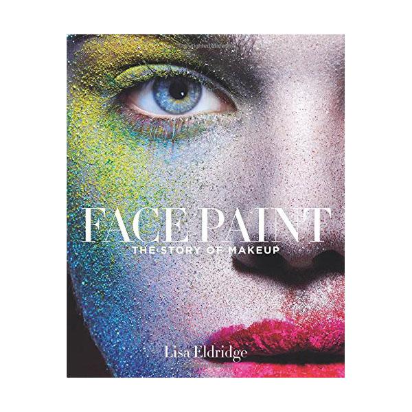 LISA ELDRIDGE Face Paint- The Story of Makeup