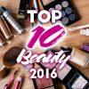 Top 10 Beauty 2016 Makeup Favoriten