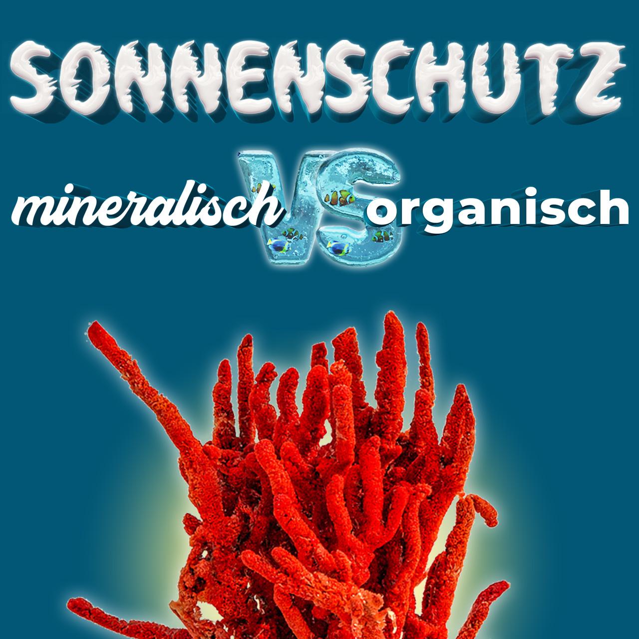 mineralischer oder chemischer Sonnenschutz besser für die Haut organische anorganische UV-Filter SPF PPD Allergie Umwelt nachhaltig Korallen reefsafe